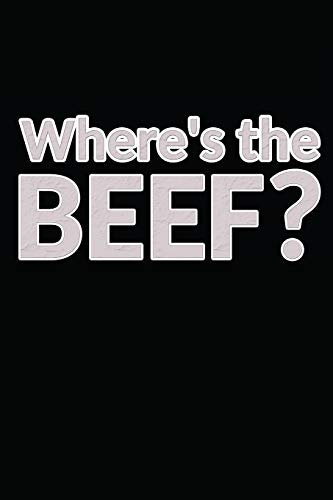 Where's the Beef: My Favorite BBQ Blank Recipe Book to Write In Collect the Recipes You Love in Your Own Custom Cookbook -