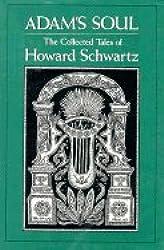 Adam's Soul: The Collected Tales of Howard Schwartz
