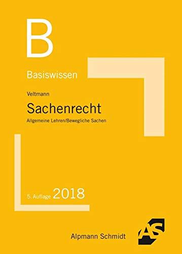 Basiswissen Sachenrecht: Allgemeine Lehren/Bewegliche Sachen