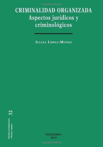 Criminalidad Organizada. Aspectos Jurídicos Y Criminológicos (Estudios Criminologia)