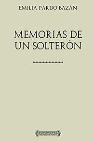 Colección Pardo Bazán. Memorias de un solterón par Emilia Pardo Bazán