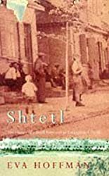 Shtetl: The History of a Small Town and an Extinguished World, The Life and Death of a Small Town and the World of Polish Jews by Eva Hoffman (1998-01-29)