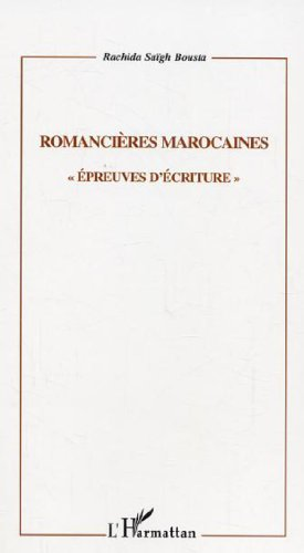 Romancières marocaines : Epreuves d'écritures