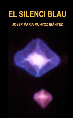 EL SILENCI BLAU (Catalan Edition) por JOSEP MARIA MUNYOZ IBÀNYEZ