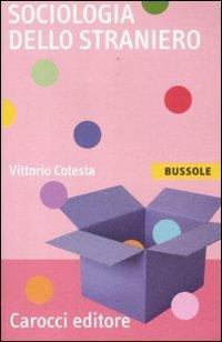 Sociologia dello straniero (Le bussole) por Vittorio Cotesta