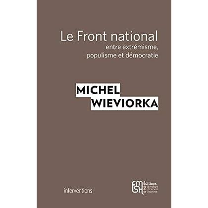 Le Front national: Entre extrémisme, populisme et démocratie (Interventions)