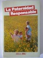 La paternidad responsable (Libros MC)