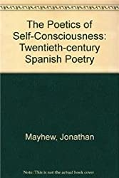 The Poetics of Self-Consciousness: Twentieth-Century Spanish Poetry