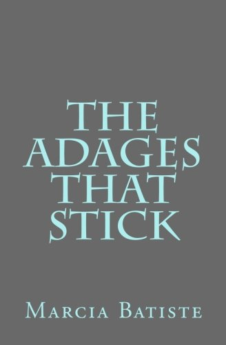 The Adages that Stick
