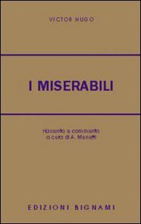 I miserabili: riassunto e commento