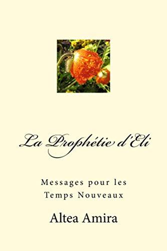 Couverture du livre La Prophétie d'Eli: Messages pour les Temps Nouveaux
