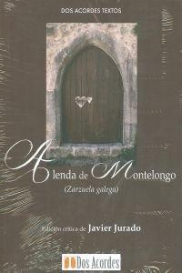 A lenda de Montelongo: (Zarzuela galega) por Javier Jurado Luque
