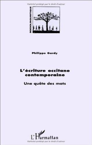 L'écriture occitane contemporaine: Une quête des mots