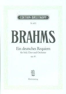 EIN DEUTSCHES REQUIEM OP 45 - arrangiert für Klavierauszug [Noten / Sheetmusic] Komponist: BRAHMS JOHANNES