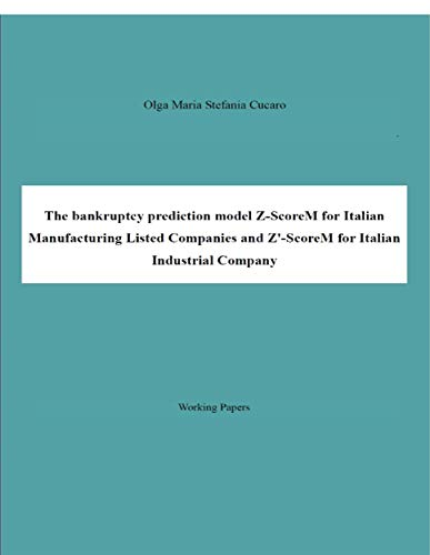 The bankruptcy prediction model Z-ScoreM for Italian Manufacturing Listed Companies and Z'-ScoreM for Italian Industrial Company (English Edition)