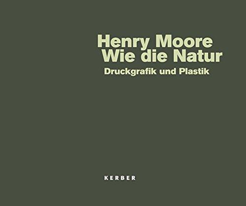 Wie die Natur. Henry Moore: Druckgrafik und Plastik im Gerisch-Park por Martin Henatsch