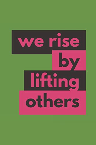 We Rise By Lifting Others: Volunteering Journal / Diary (Philanthropy and Community Service Gifts for Volunteers) - Lifting Pin