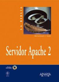 Servidor Apache 2 (La Biblia De) por Mohammed J. Kabir