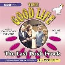 "The ""Good Life"": Last Posh Frock v. 6"