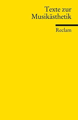 Texte zur Musikästhetik (Reclams Universal-Bibliothek)