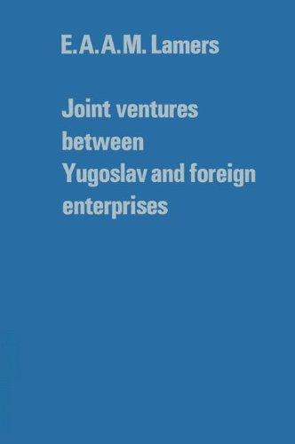 Joint ventures between Yugoslav and foreign enterprises (Tilburg Studies in Economics (16), Band 16)