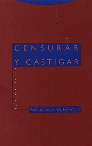 Censurar y castigar (Estructuras y Procesos. Derecho) por Andrew Von Hirsch