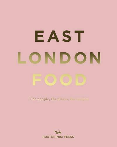 East London Food: The People, the Places, the Recipes by Helen Cathcart (2016-04-21)