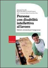 Persone con disabilit intellettiva al lavoro. Metodi e strumenti