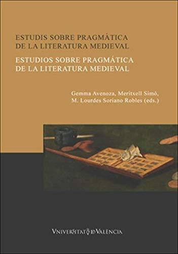 Estudis sobre pragmàtica de la literatura medieval: Estudios sobre pragmática de la literatura medieval por Gemma Avenoza