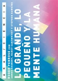 Lo grande, lo pequeño y la mente humana (Ciencia) por Roger Penrose
