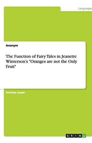 the-function-of-fairy-tales-in-jeanette-wintersons-oranges-are-not-the-only-fruit