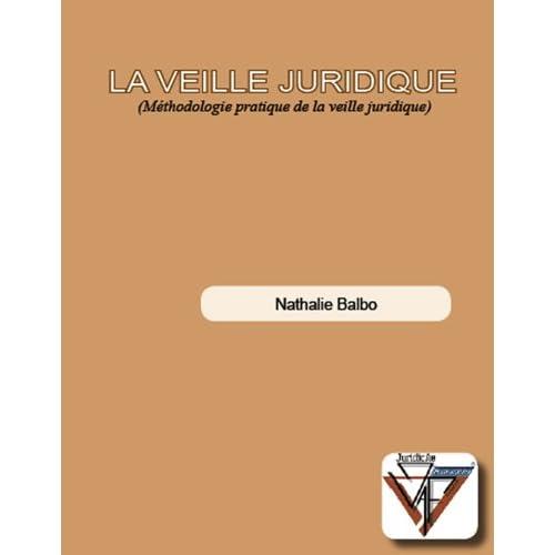 La Veille Juridique (Méthodologie pratique de la veille juridique)