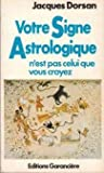 Votre signe astrologique n'est pas celui que vous croyez