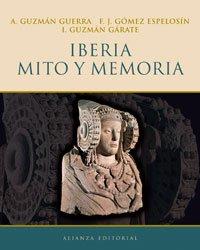 Iberia, mito y memoria / Iberia, Myth and Memory por Antonio Guzman