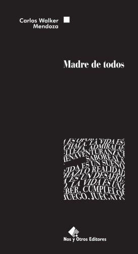 Madre de todos par Carlos Walker Mendoza