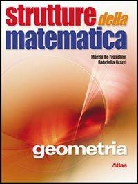 Strutture della matematica. Geometria. Con espansione online. Per le Scuole superiori