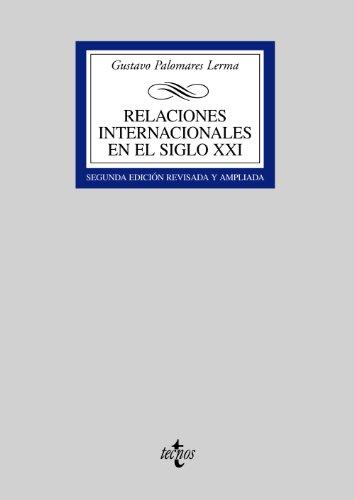 Relaciones internacionales en el siglo XXI (Derecho - Biblioteca Universitaria De Editorial Tecnos) por Gustavo Palomares Lerma