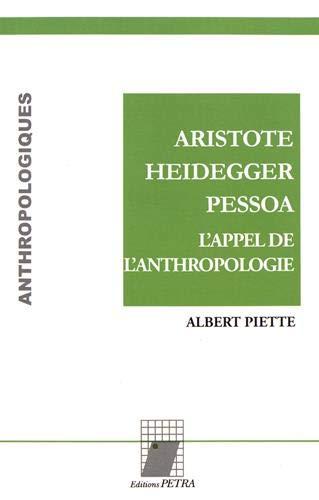 Aristote, Heidegger, Pessoa : L'appel de l'anthropologie