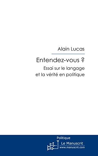 Livres Entendez-vous ? Essai sur le langage et la vérité en politique pdf ebook