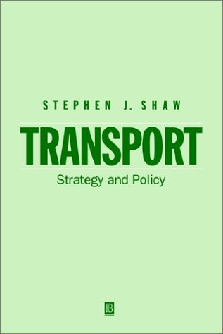Transport: Strategy and Policy by Paul Shaw (1993-06-30)