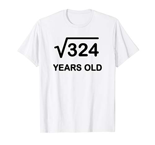88b3bdee2 18th Birthday Square Root of 324 Math 18 Year Old Gift T-Shirt
