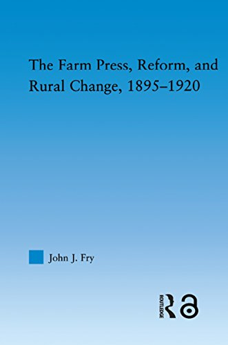 The Farm Press, Reform and Rural Change, 1895-1920 (Studies in American Popular History and Culture) (English Edition)