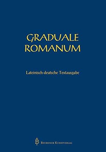 Graduale Romanum: Lateinisch/deutsche Textausgabe (Latein-buch Der Gebete)