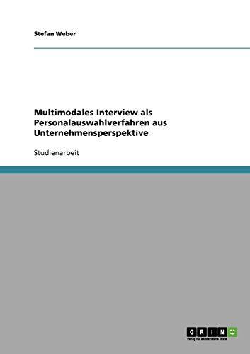 Multimodales Interview als  Personalauswahlverfahren aus Unternehmensperspektive