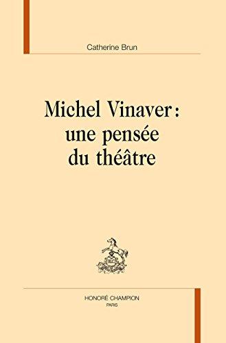 Michel Vinaver : une pensée du théâtre.
