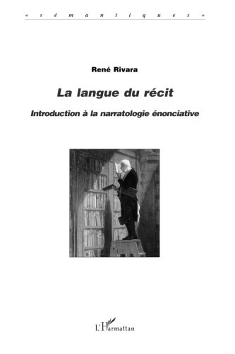 La Langue du récit : introduction à la narratologie énonciative