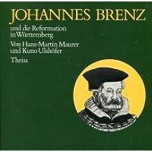 Johannes Brenz und die Reformation in Württemberg