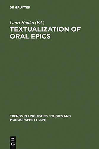 Textualization of Oral Epics (Trends in Linguistics. Studies and Monographs [TiLSM] Book 128) (English Edition)