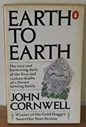 Earth to Earth: A True Story of the Lives And Violent Deaths of a Devon Farming Family