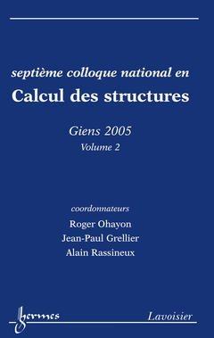 Calcul des Structures Volume 2 Septiemecolloque National Giens 2005